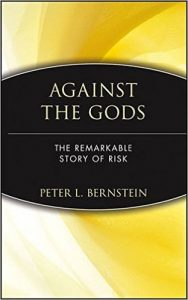 Against the gods: a truly remarkable story of risk that should be read by all